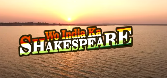 Wo India Ka Shakespeare Movie Details
